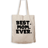 Best. Mom. Ever - Tote Bag