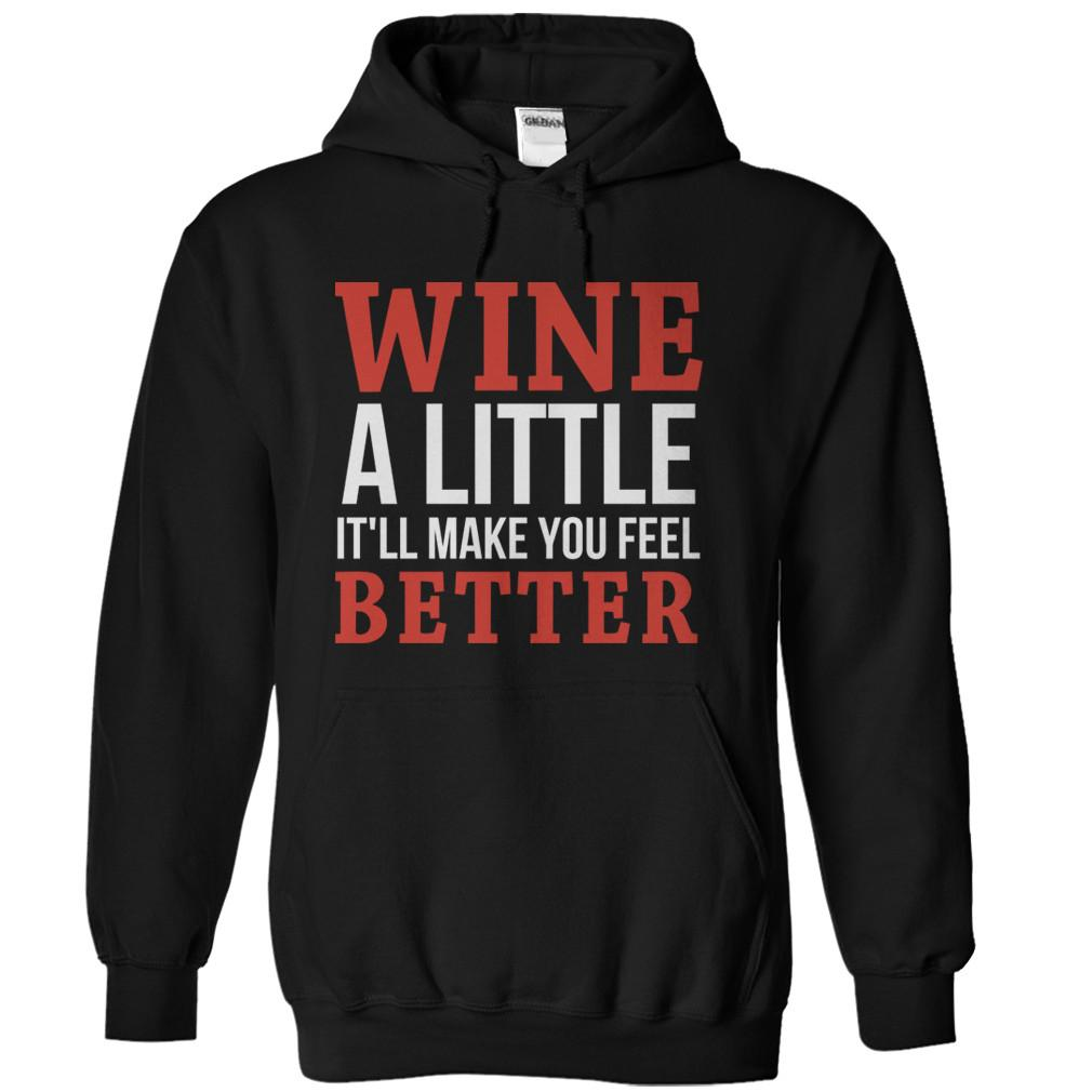 Wine A Little. It'll Make You Feel Better.