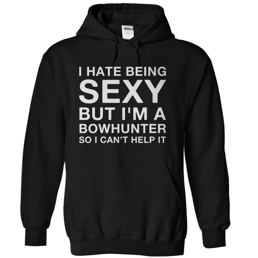I Hate Being Sexy But I'm a Bowhunter