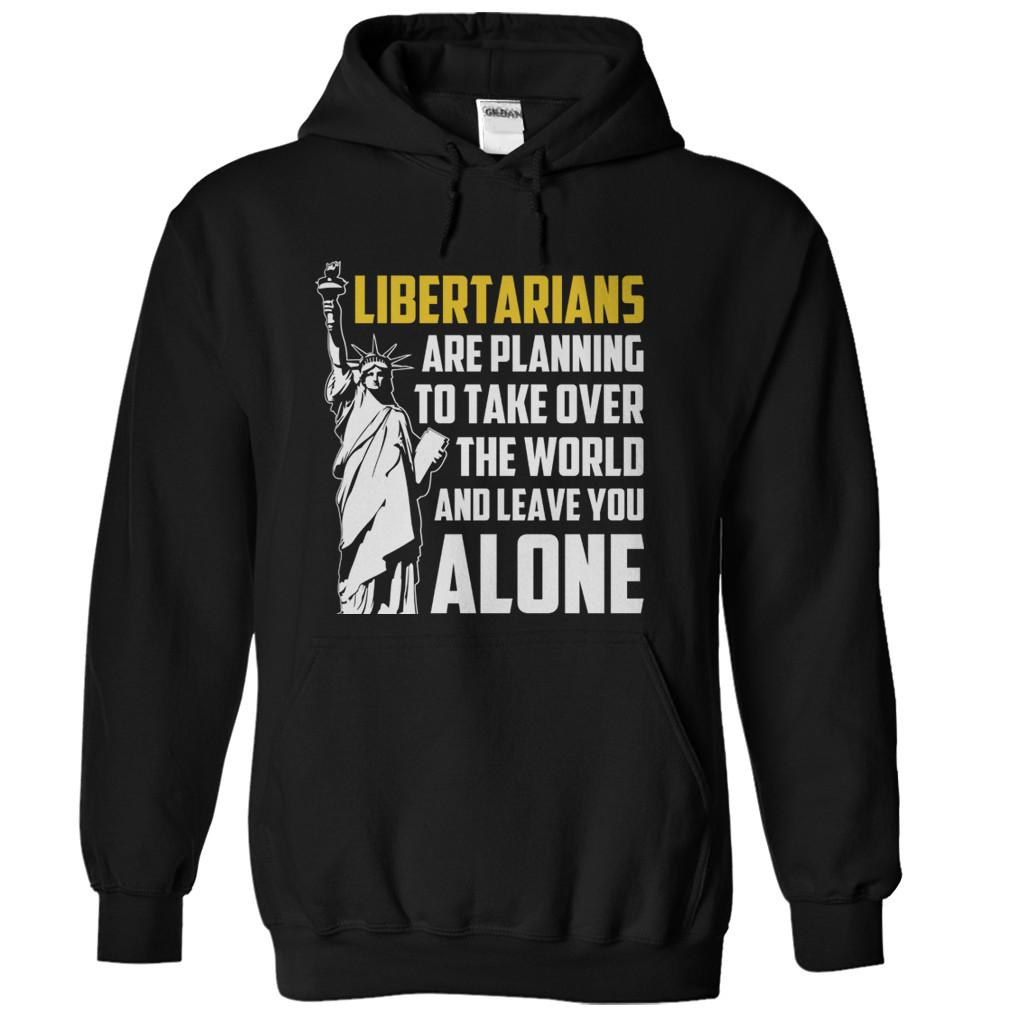 Libertarians Are Planning To Take Over the World And Leave You Alone