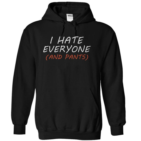 I Hate May The 4th Be With You: I Hate Everyone (And Pants) - Funny T-Shirts & Hoodies