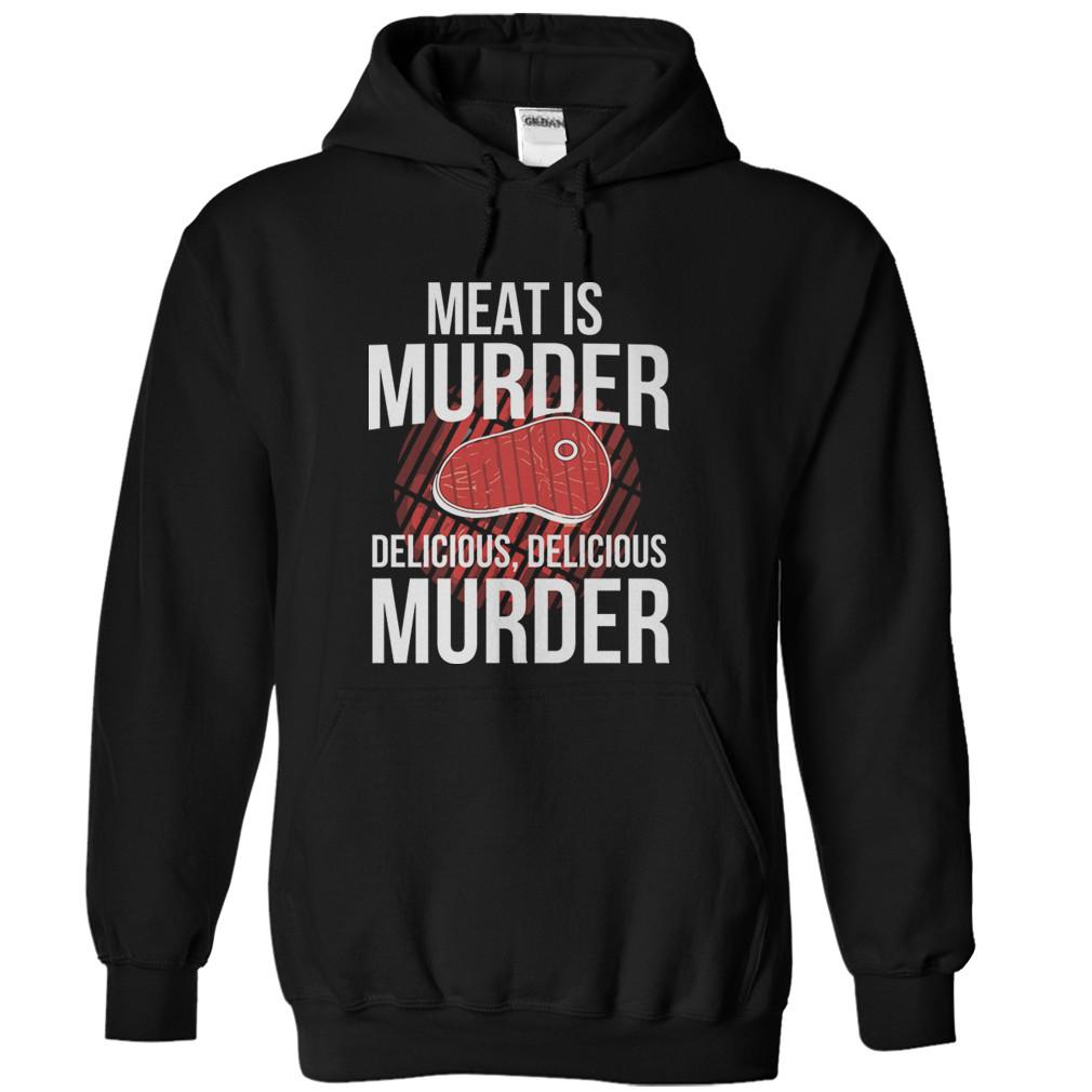 Meat Is Murder. Delicious, Delicious Murder.