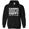 Gaming Makes Me Happy - T Shirt