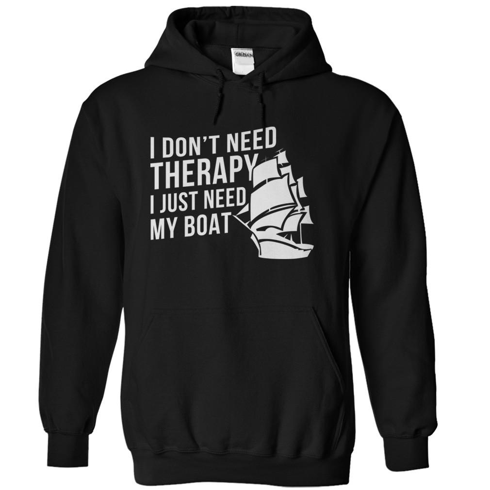 I Don't Need Therapy, I Just Need My Boat