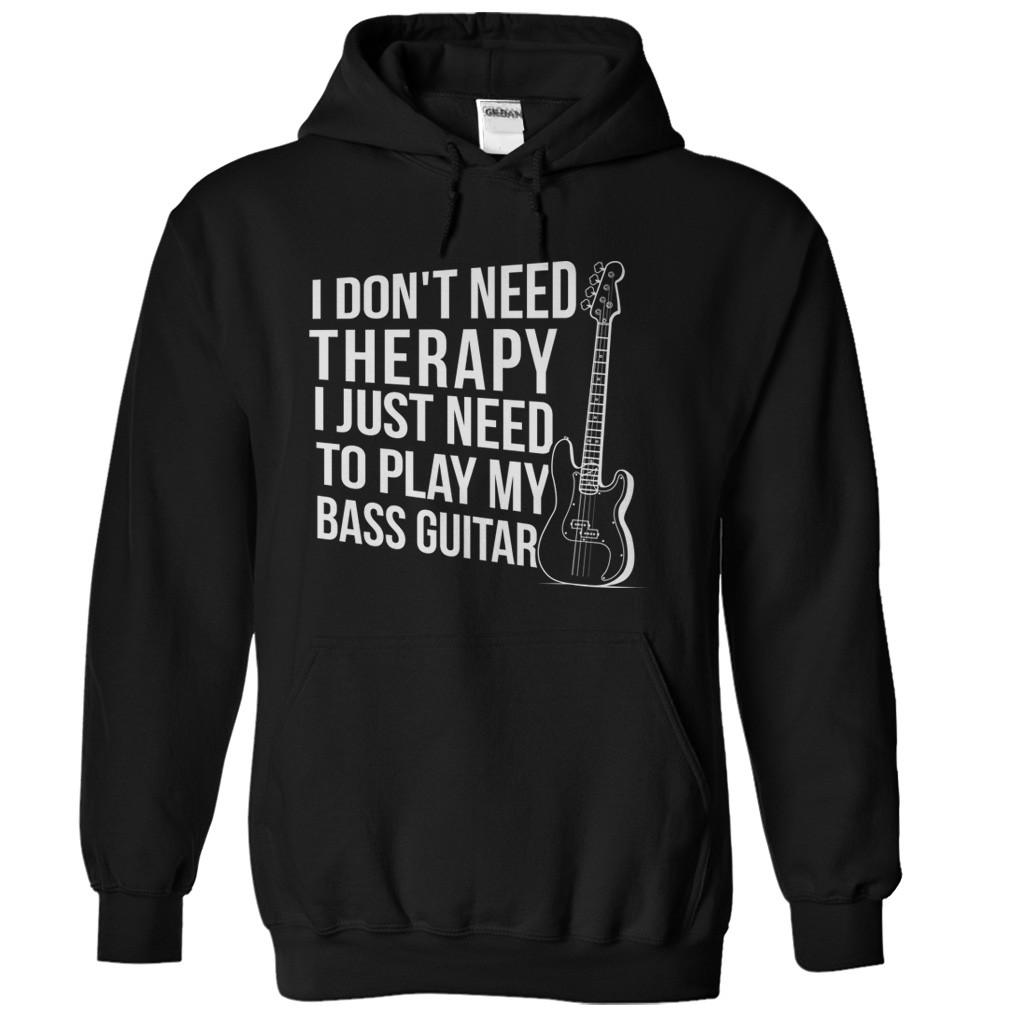 I Don't Need Therapy. I Just Need to Play Bass Guitar