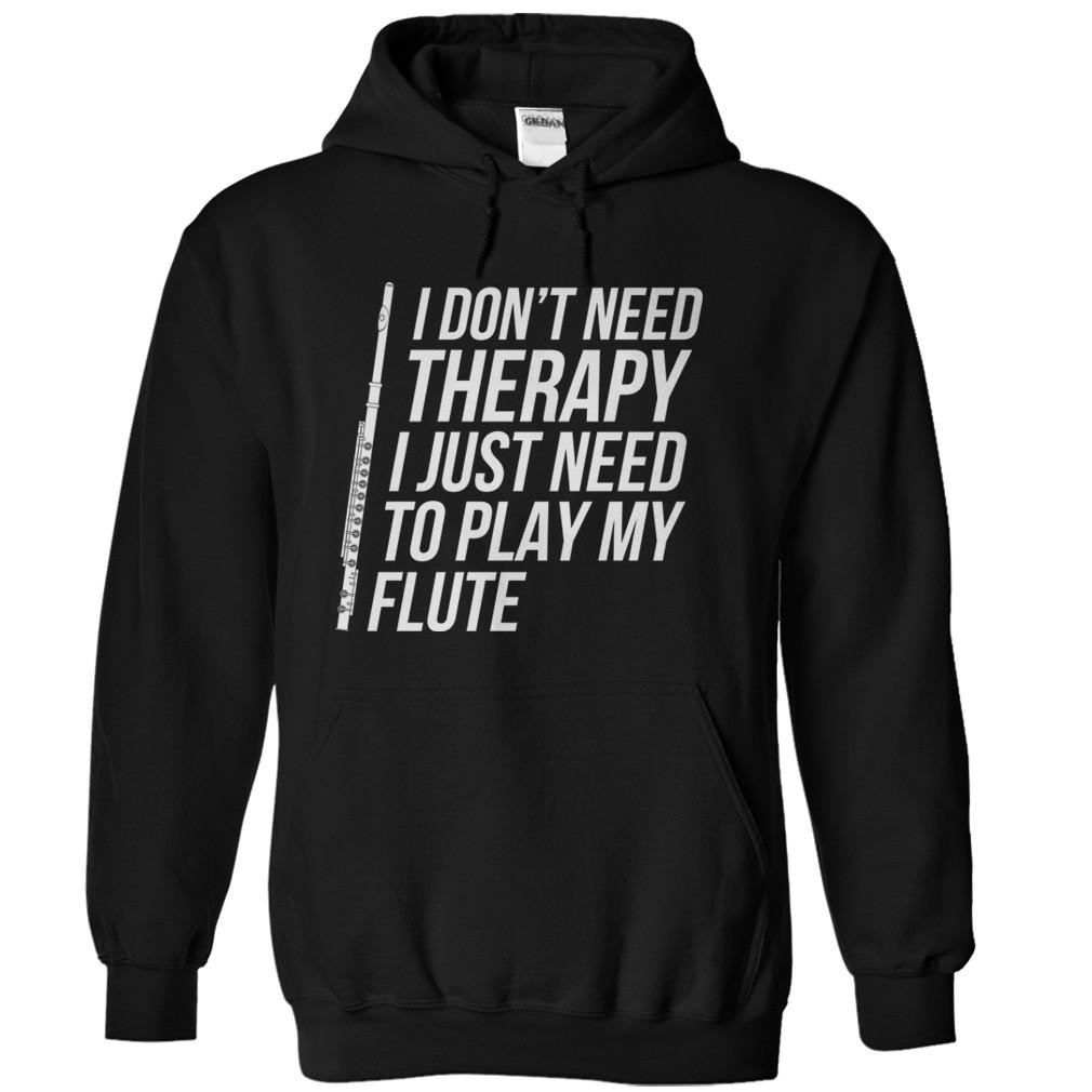 I Don't Need Therapy, I Just Need To Play My Flute