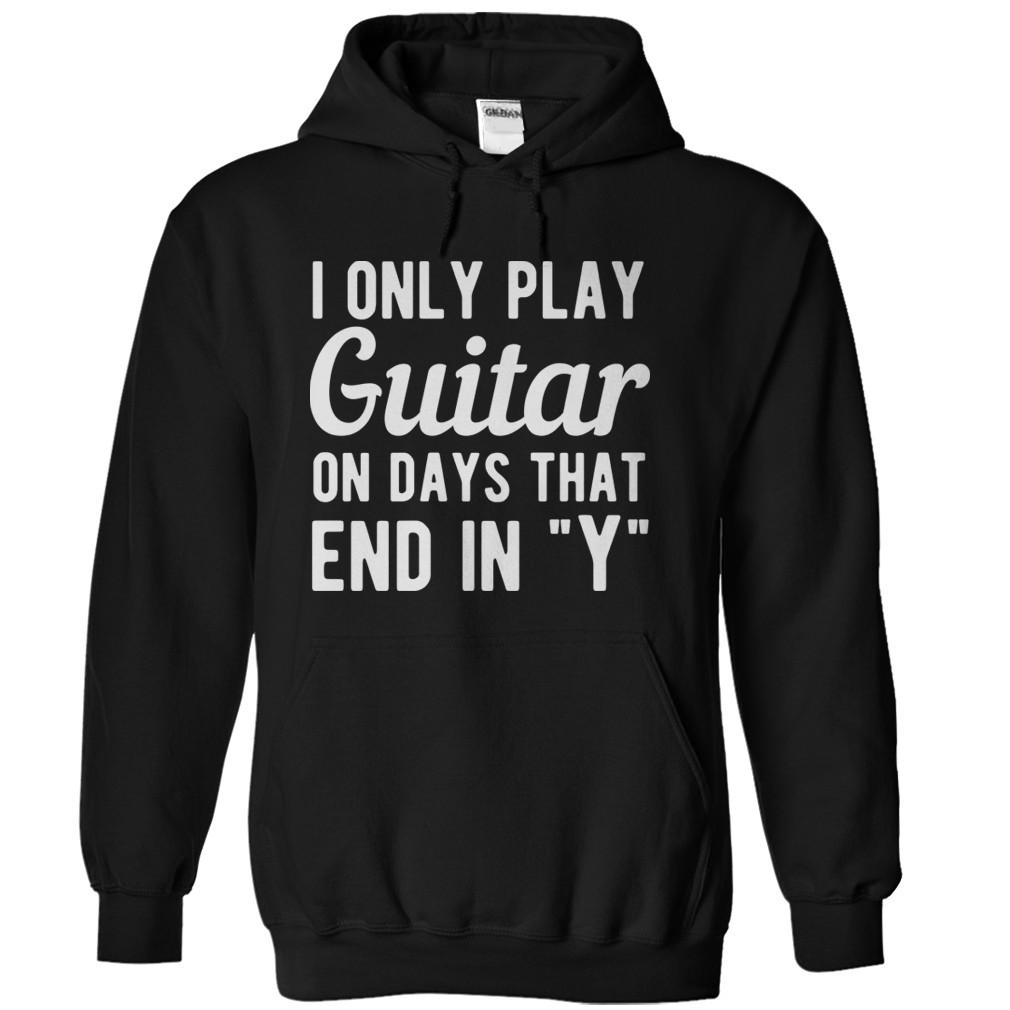 I Only Play Guitar On Days That End In Y