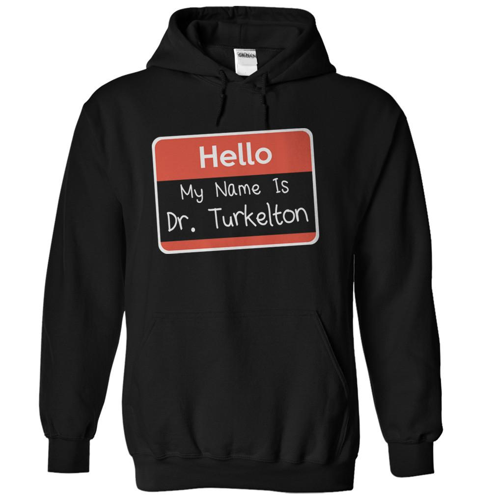 Hello My Name Is Dr. Turkelton