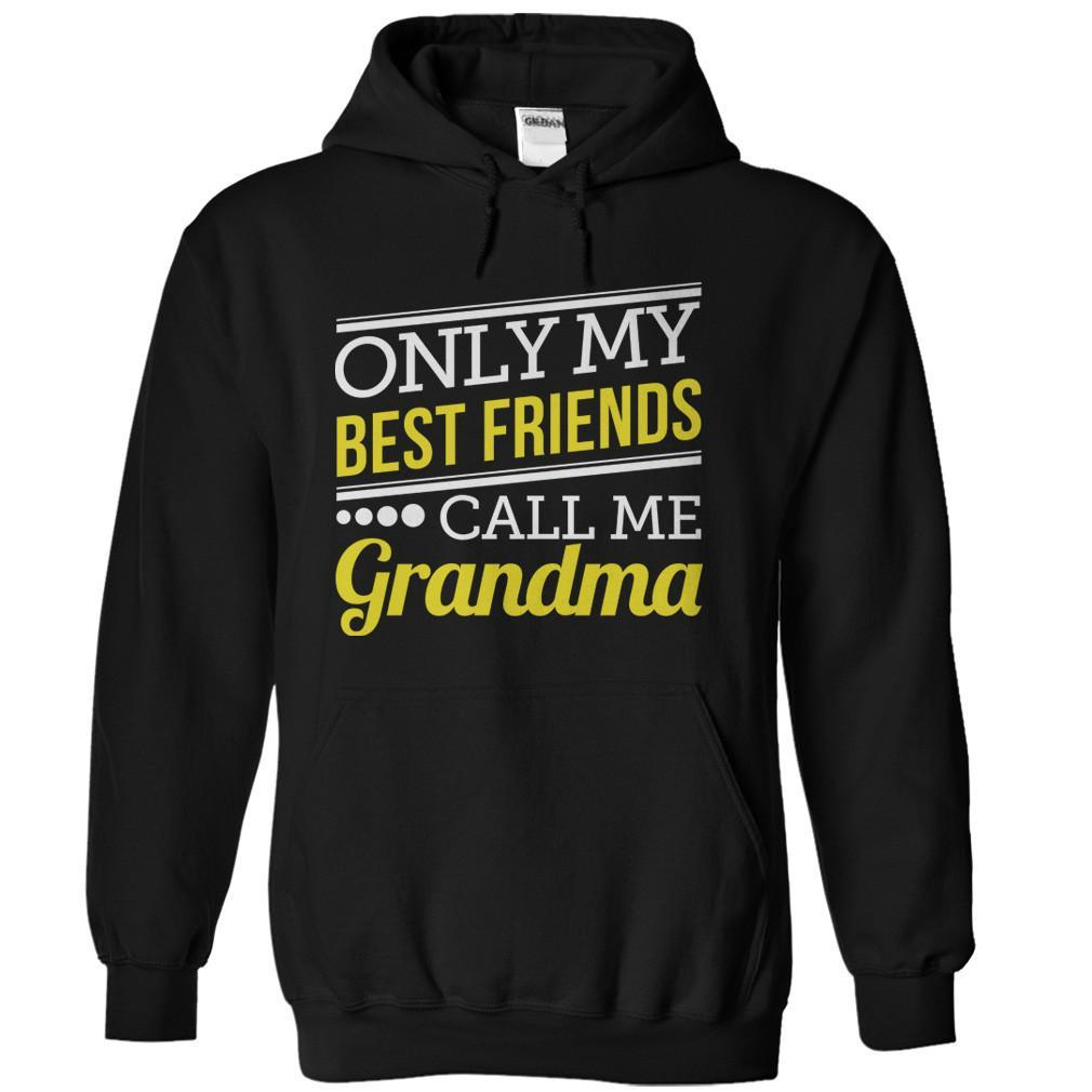Only My Best Friends Call Me Grandma
