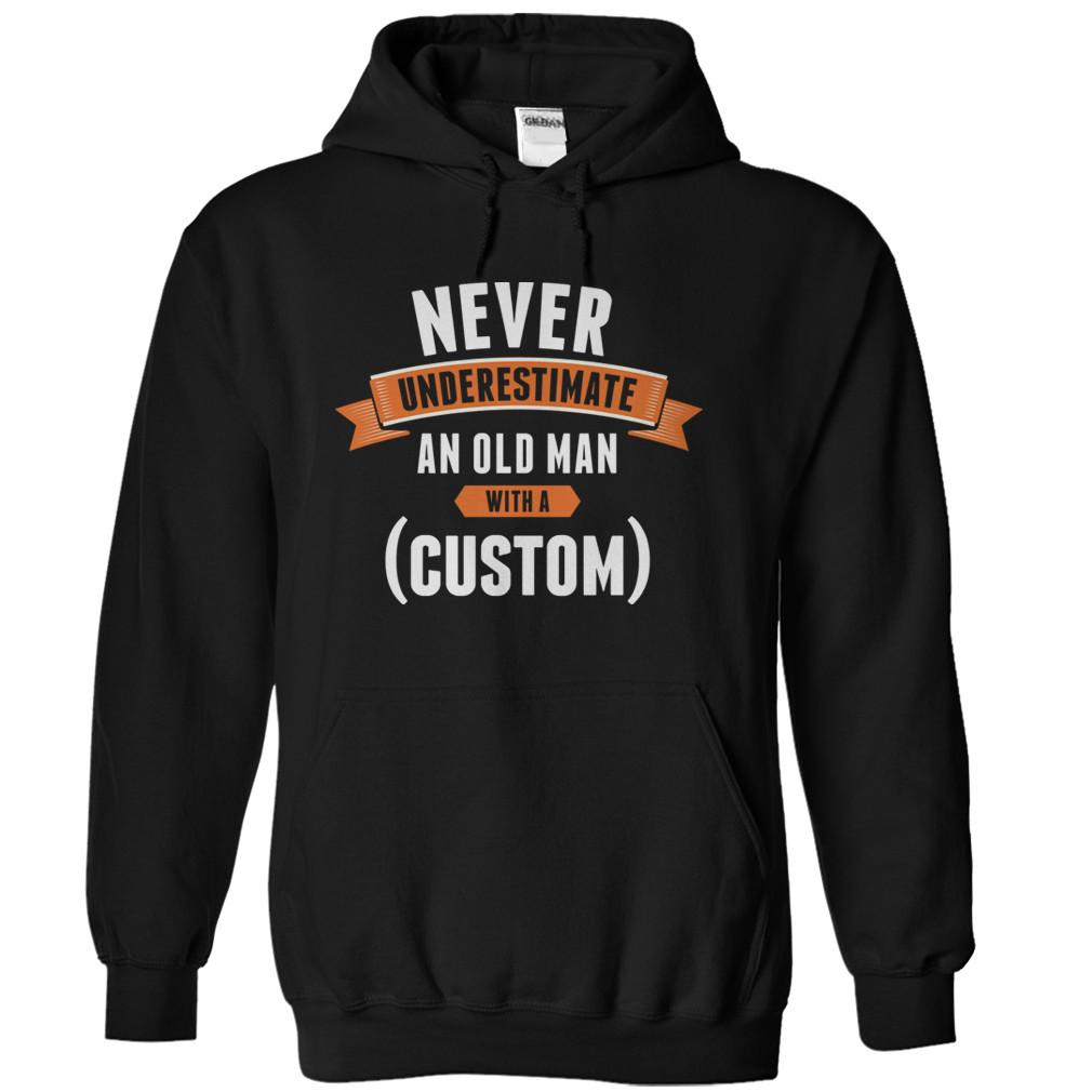 Never Underestimate An Old Man With a (Custom) - Personalized