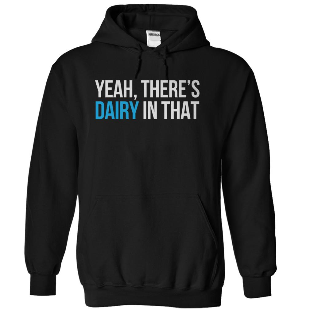 Yeah, There's Dairy In That