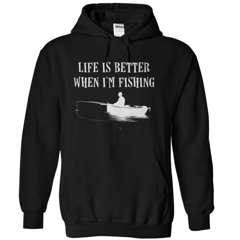 Life is Better When I'm Fishing
