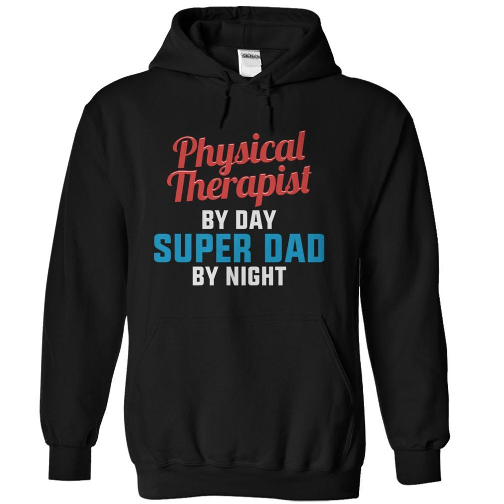Physical Therapist By Day. Super Dad By Night