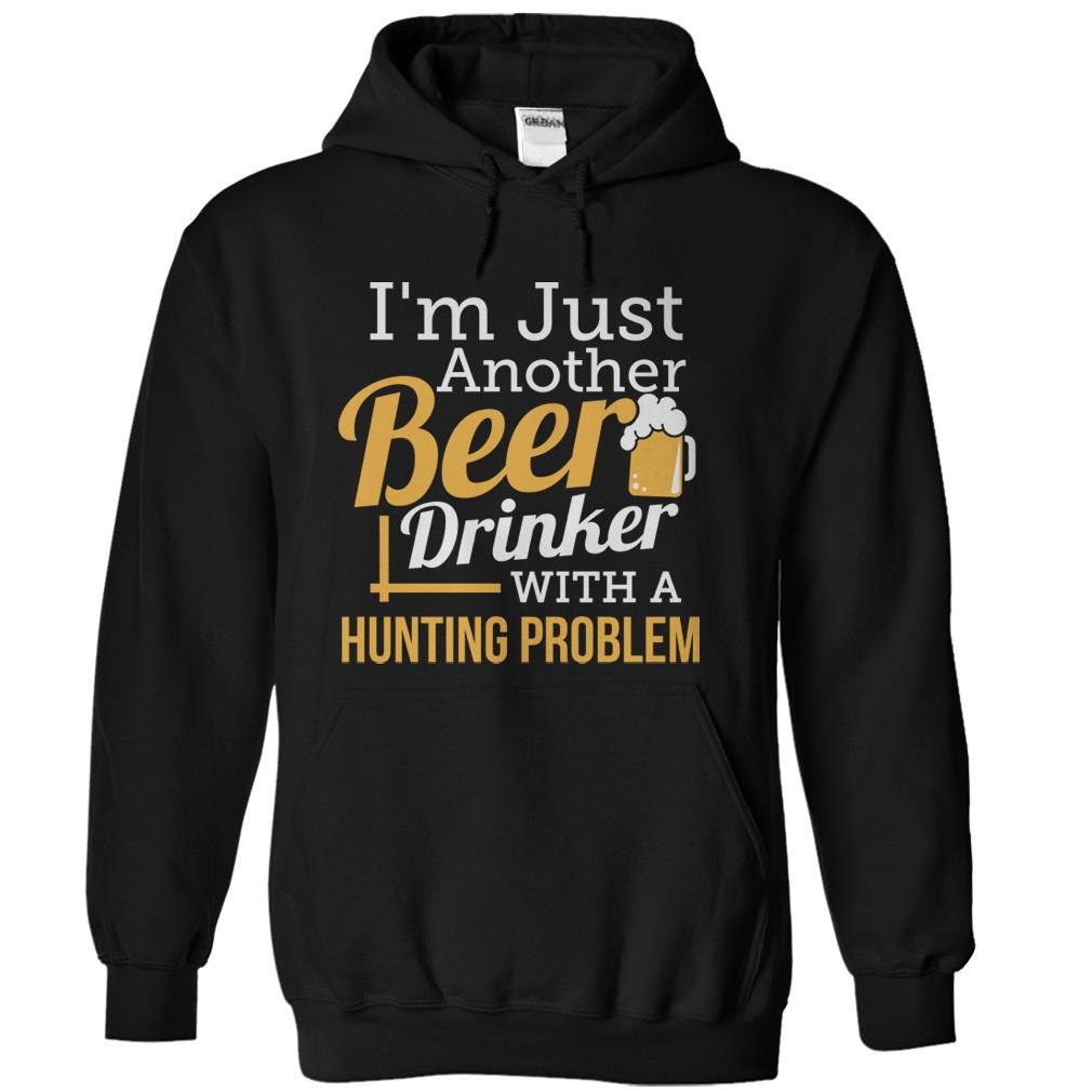 Just A Beer Drinker With a Hunting Problem