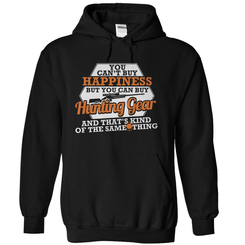 You Can't Buy Happiness - Hunting Gear