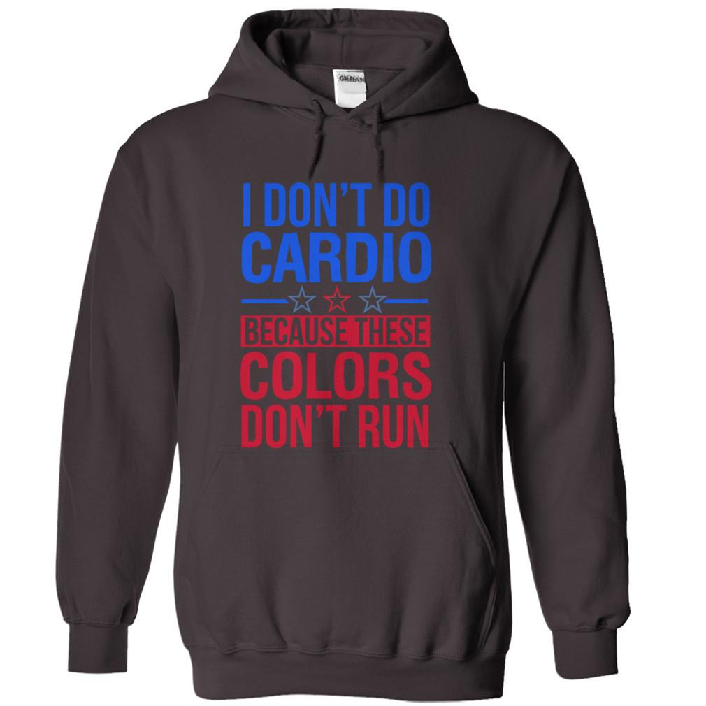 I Don't Do Cardio Because These Colors Don't Run