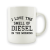 I Love the Smell of Diesel - 15oz Mug