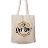 Get Low - Tote Bag