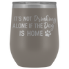 Dog Mom Tumbler Wine Tumbler For Mom Dog Mama Insulated Tumbler Wine Lover Gift For Dog Mom Wine Tumbler Stainless Tumbler Wine Gift -TUB-09