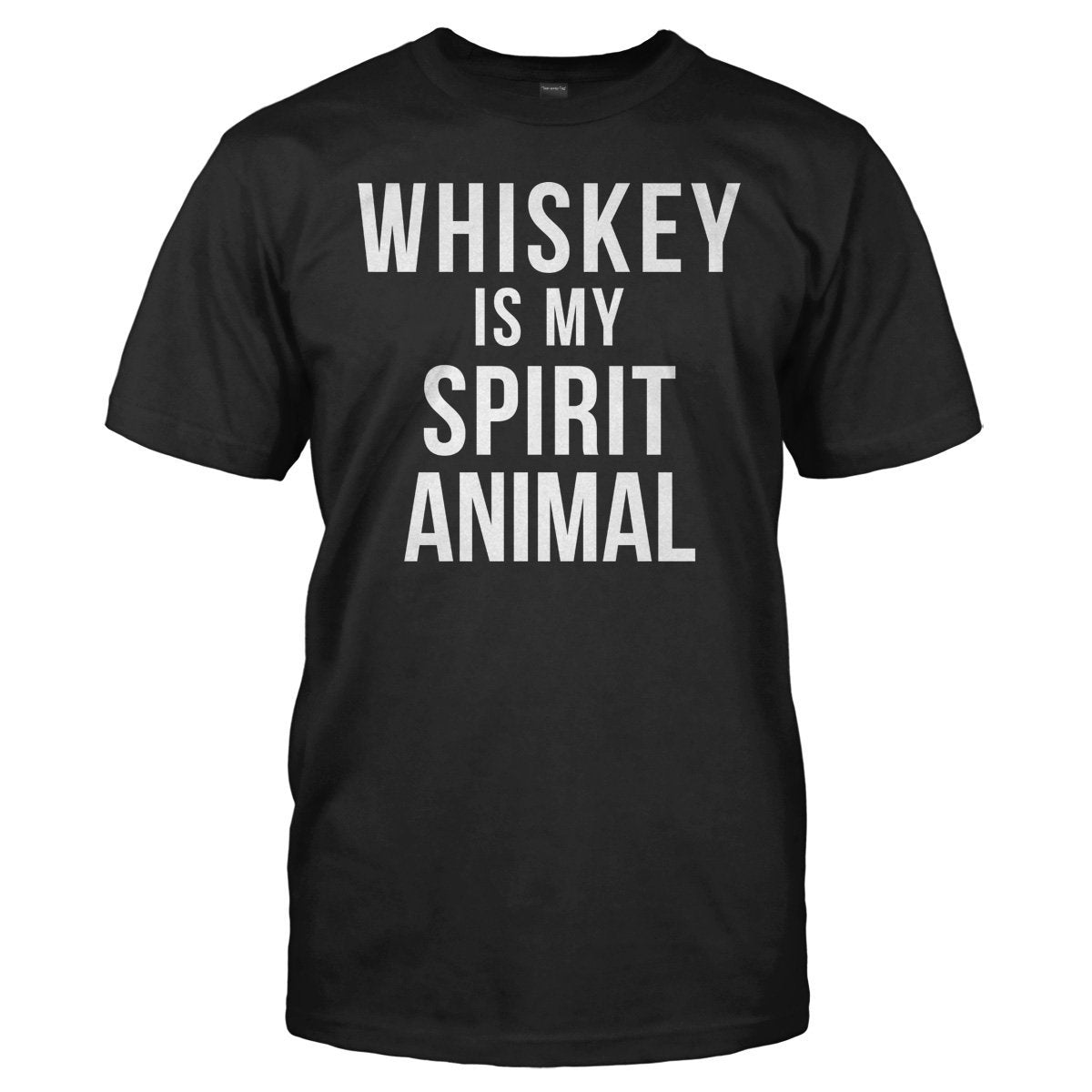 Whiskey Is My Spirit Animal - T Shirt