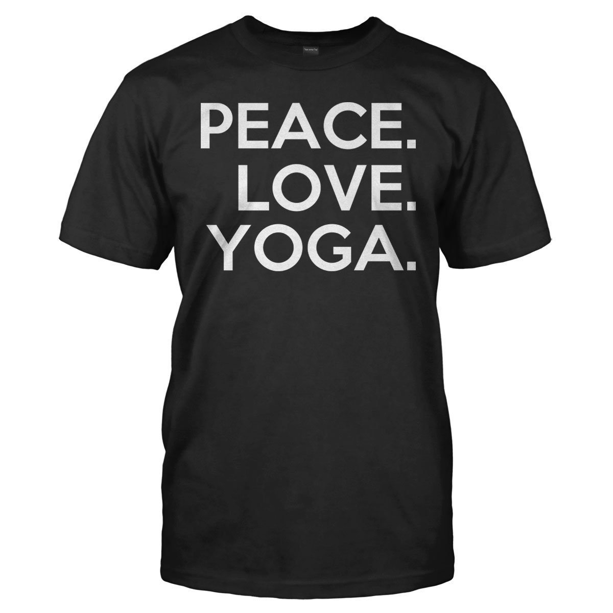Peace. Love. Yoga. - T Shirt