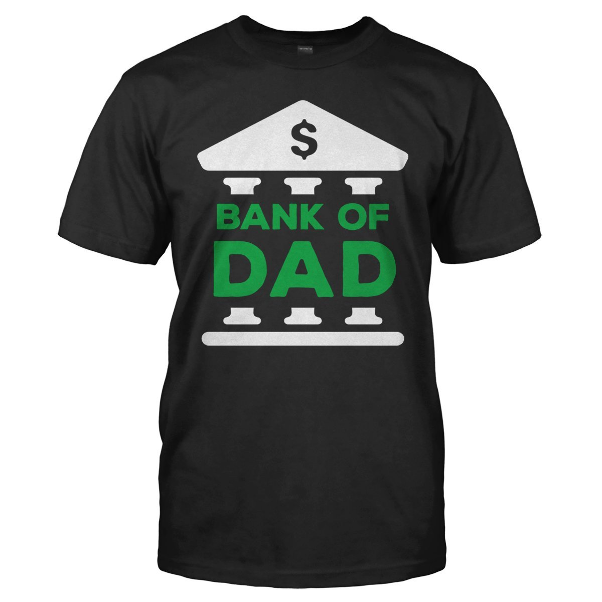 Bank of Dad - T Shirt