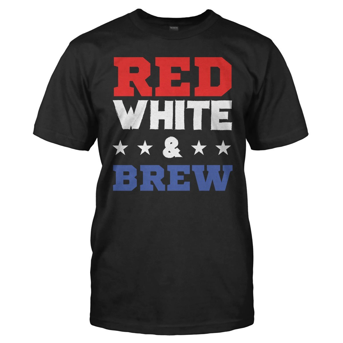 Red, White, and Brew - T Shirt