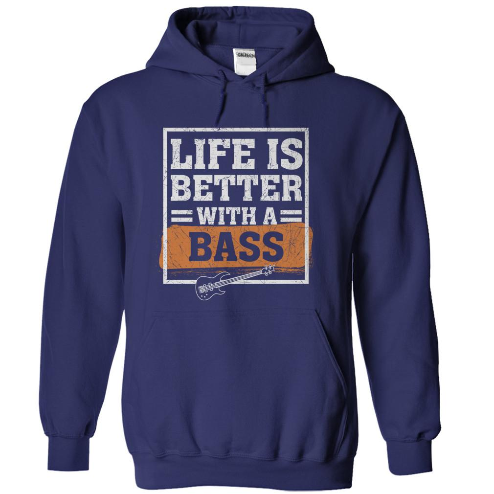 Life Is Better With A Bass