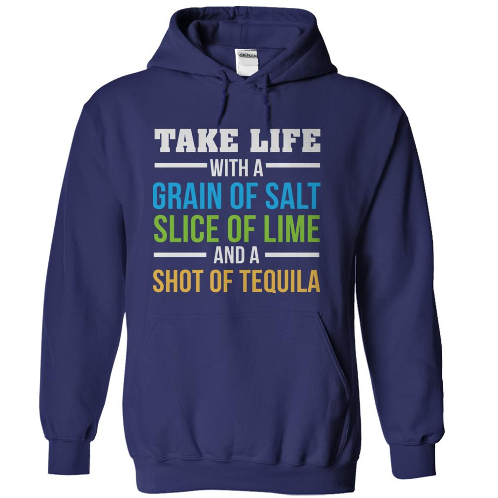 Take Life With A Grain Of Salt, Slice Of Lime, And A Shot Of Tequila