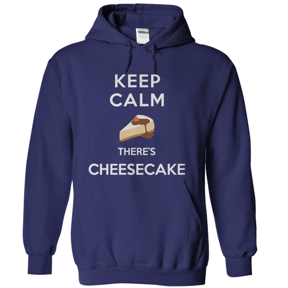 Keep Calm, There's Cheesecake
