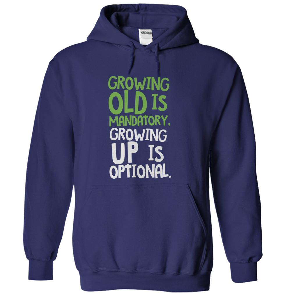 Growing Old Is Mandatory, Growing Up Is Optional