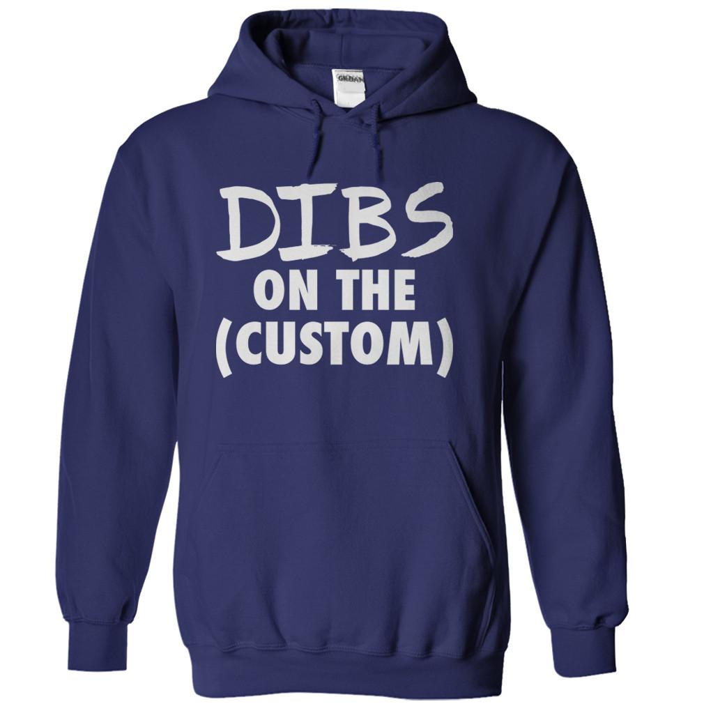 Dibs On The (Custom) - Personalized