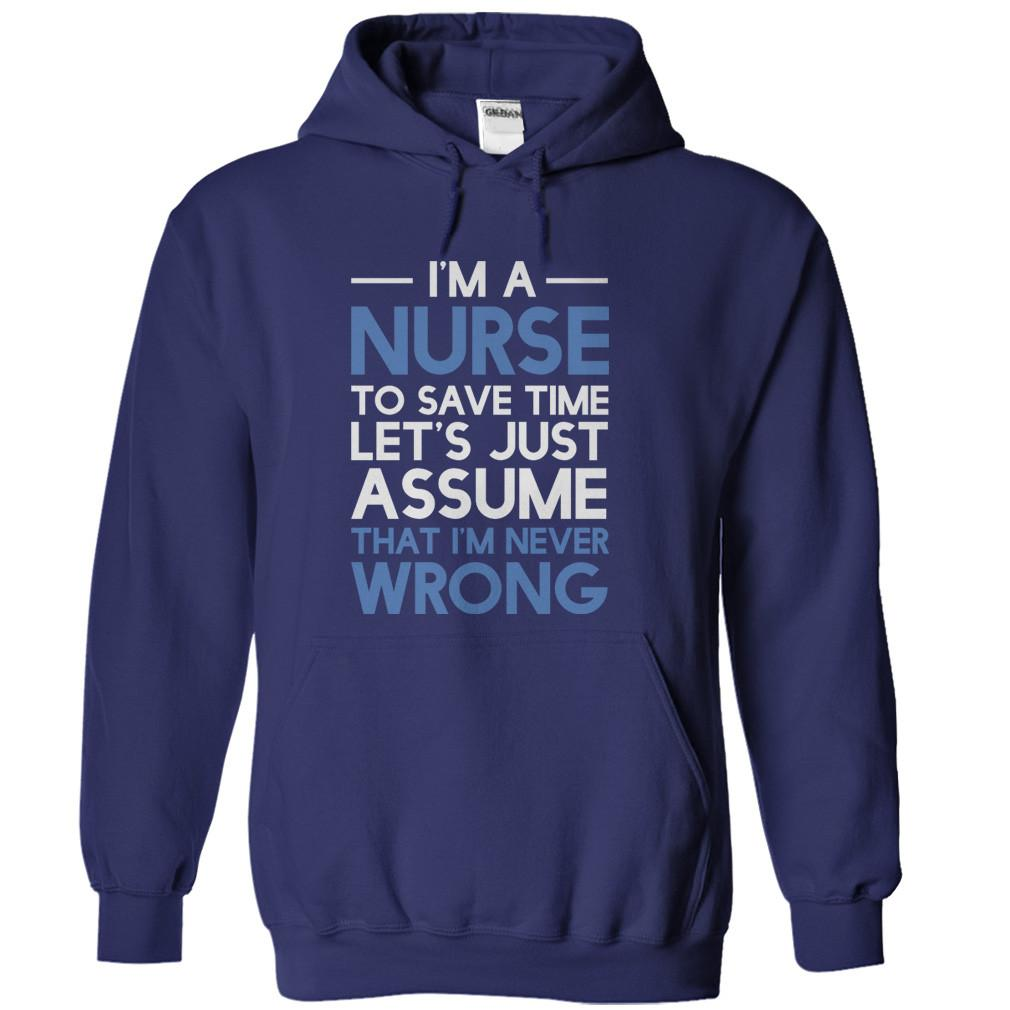 I'm A Nurse - I'm Never Wrong