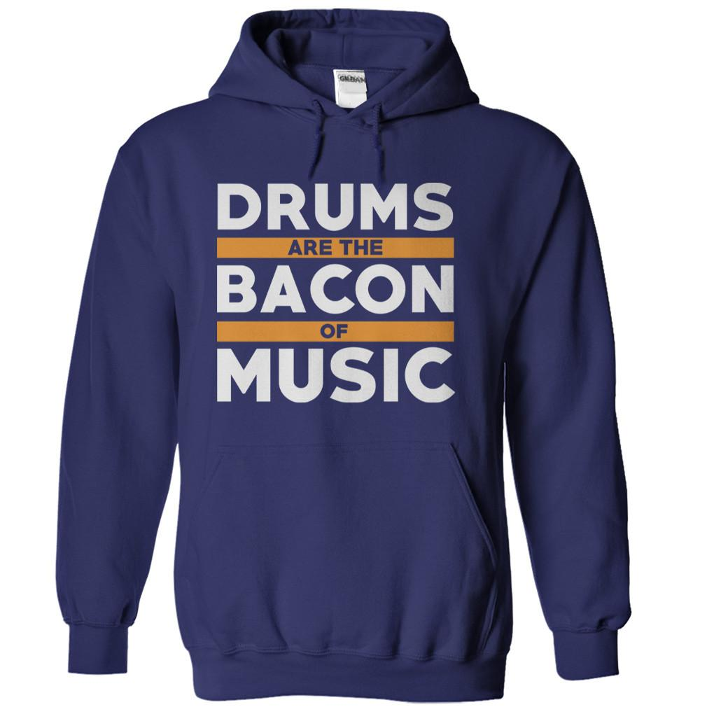 Drums Are The Bacon Of Music
