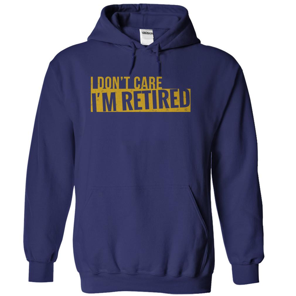 I Don't Care. I'm Retired
