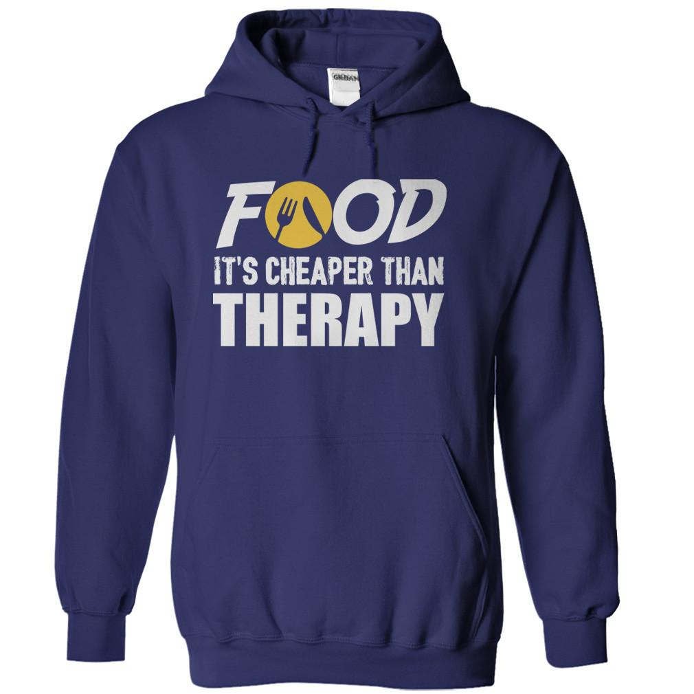 Food. It's Cheaper Than Therapy
