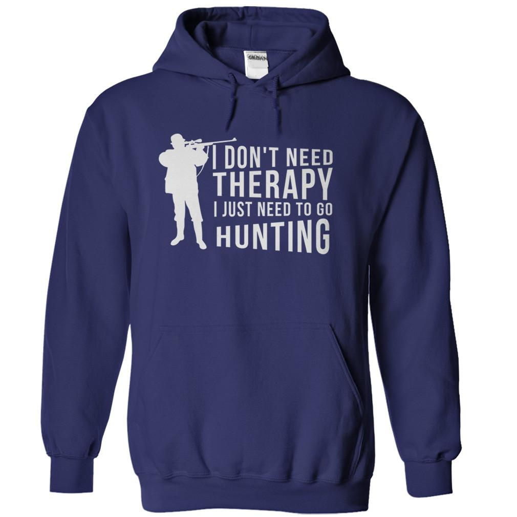 I Don't Need Therapy, I Just Need to Hunt