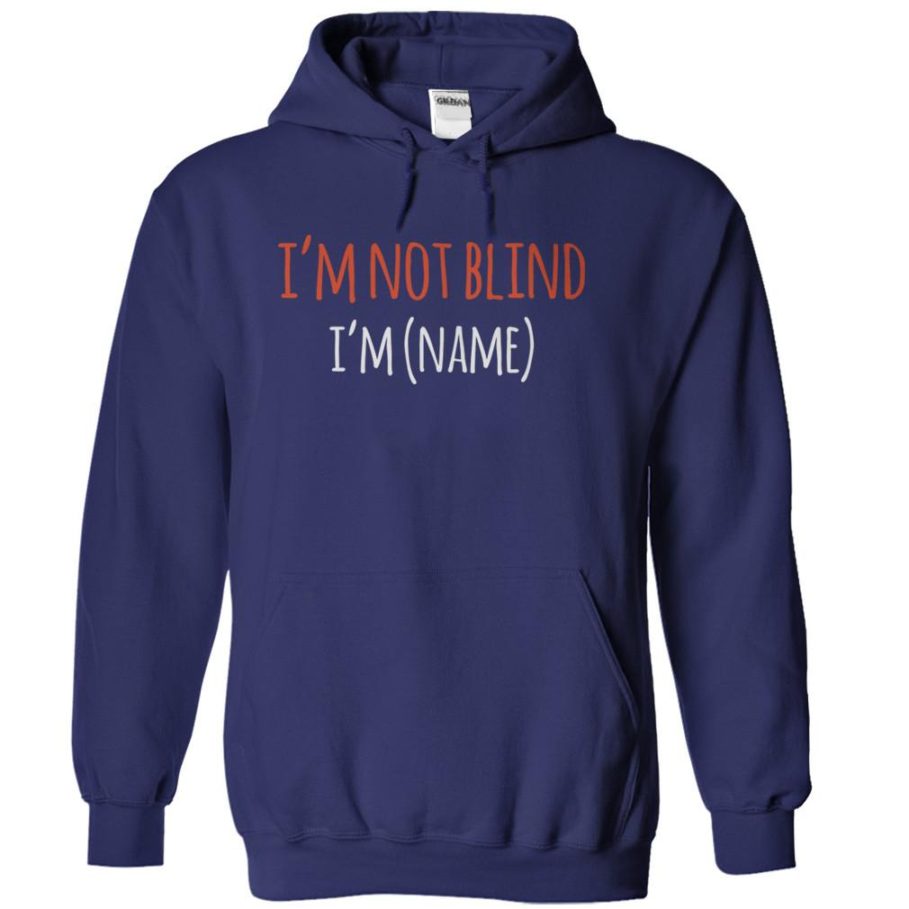 I'm Not Blind, I'm (Name) - Personalized