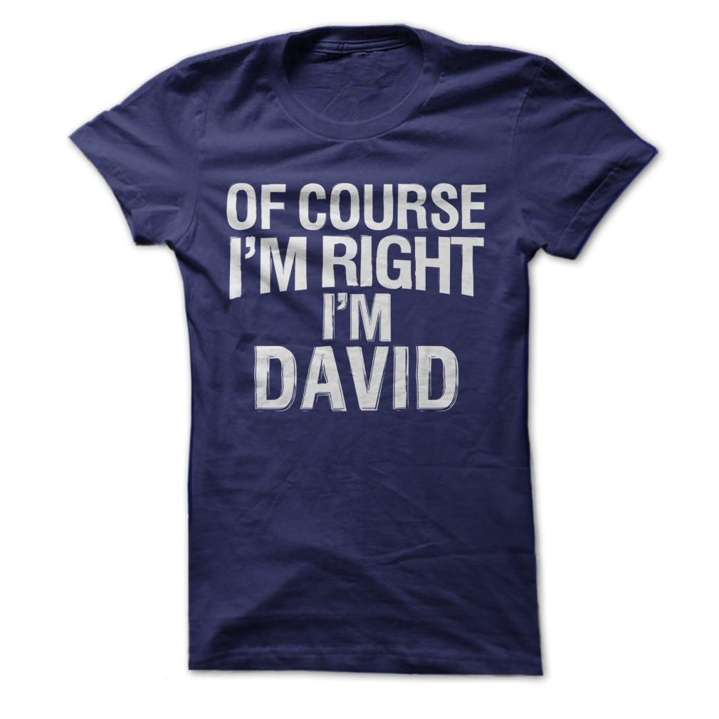 Of Course I'm Right. I'm David