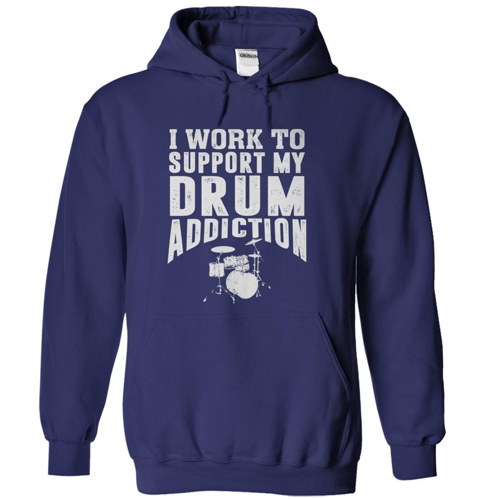 I Work To Support My Drum Addiction