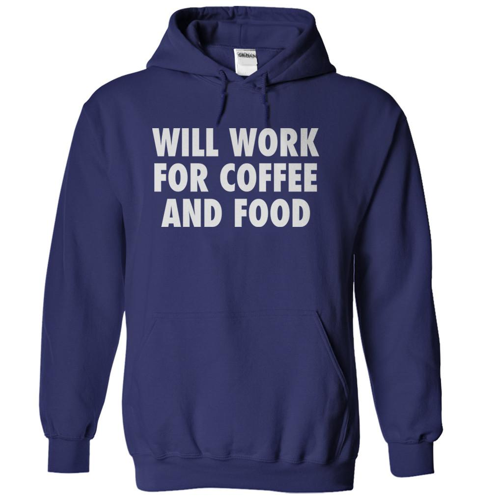 Will Work For Coffee And Food