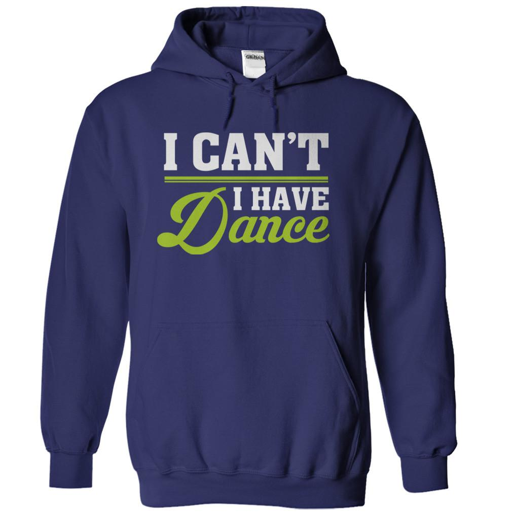 I Can't. I Have Dance