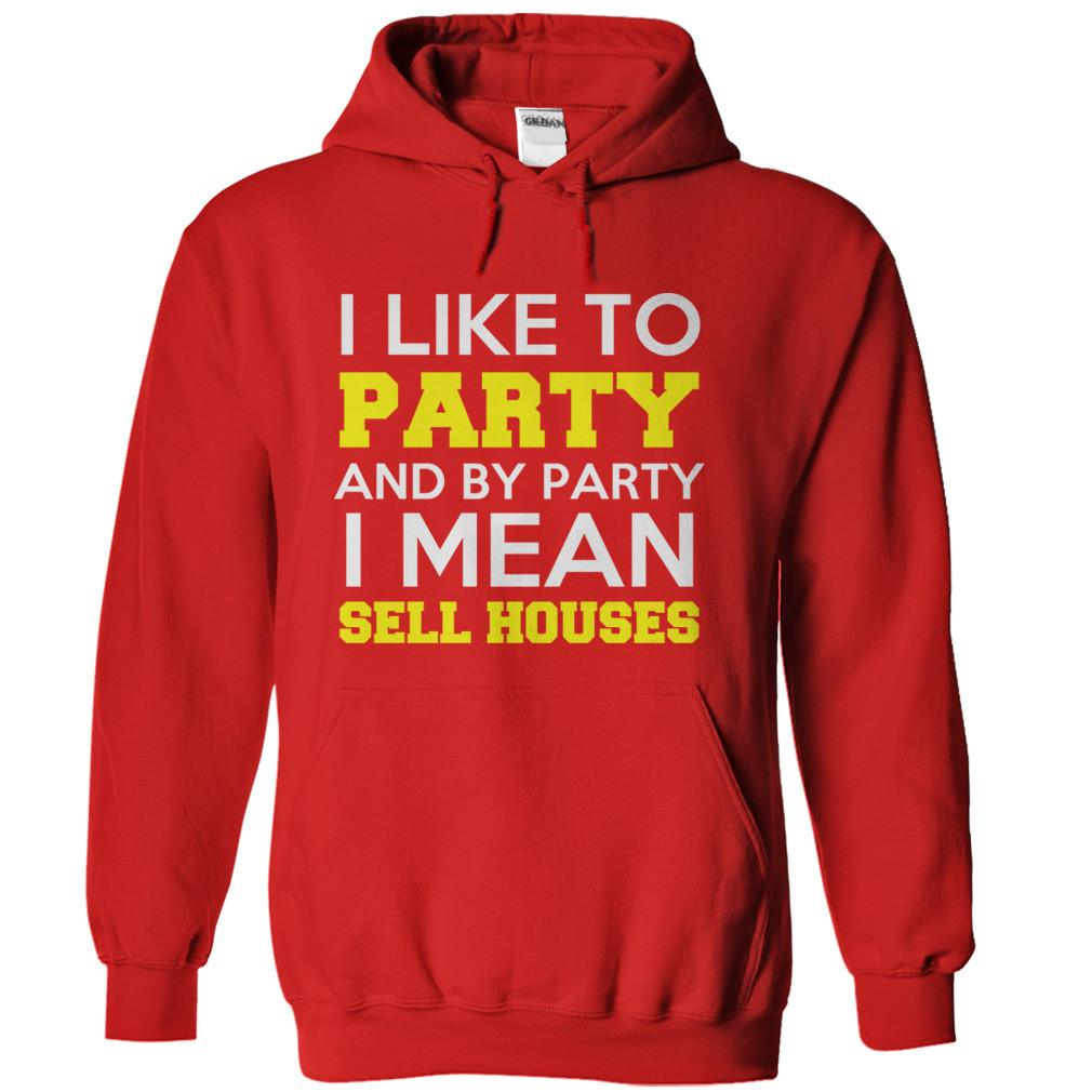 I Like To Party - I Mean Sell Houses