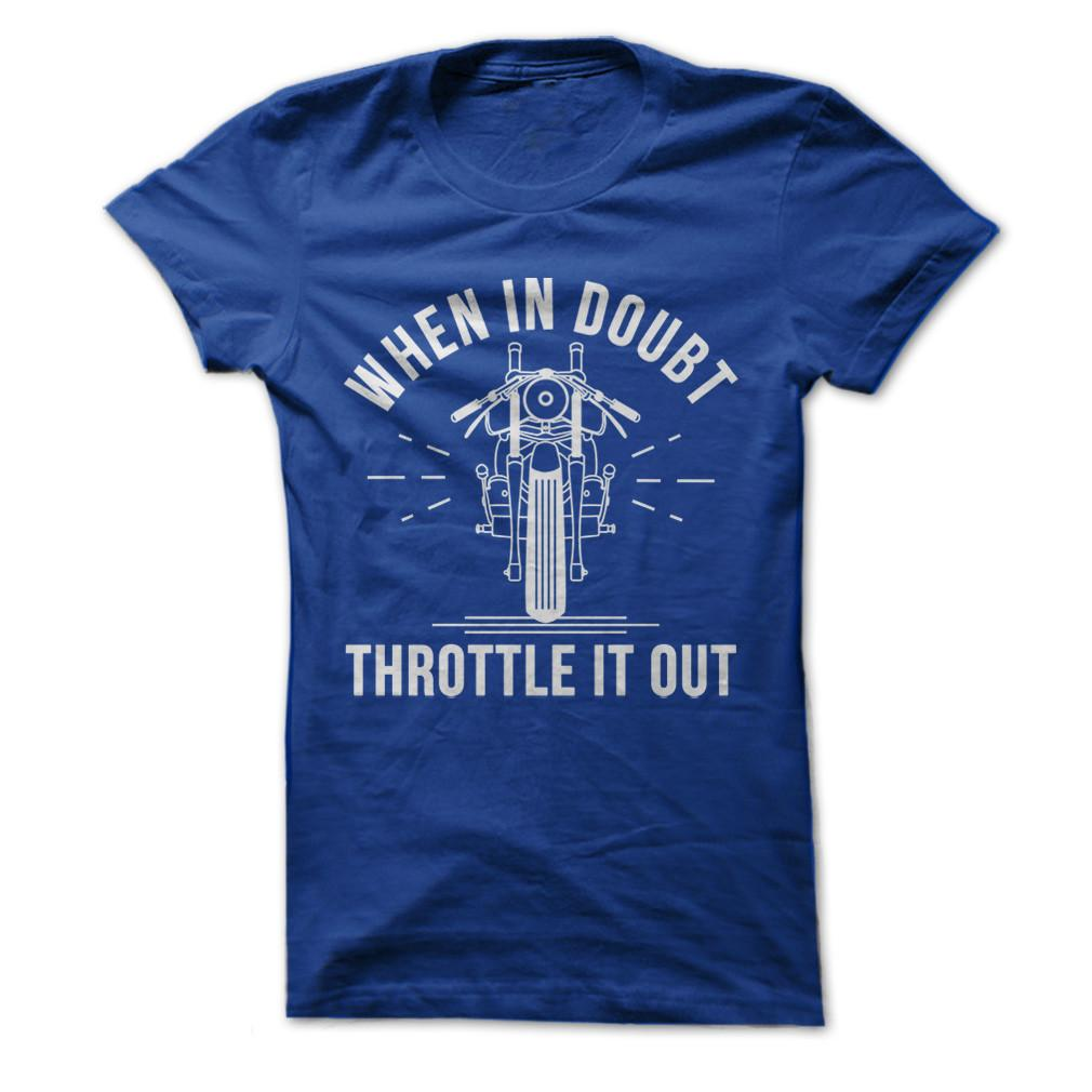 When In Doubt, Throttle It Out