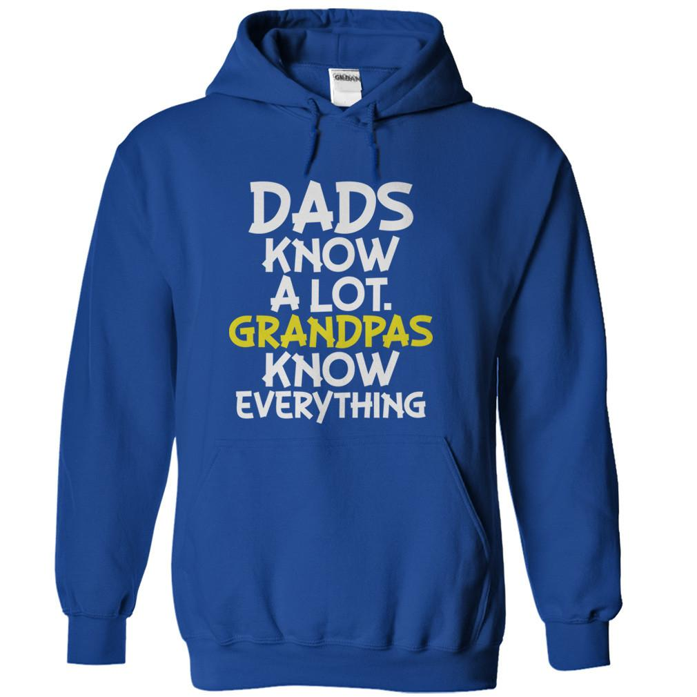 Dads Know A Lot. Grandpas Know Everything