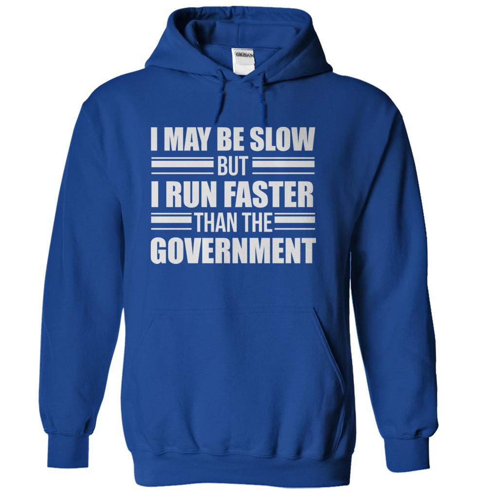 I May Be Slow, But I Run Faster Than The Government