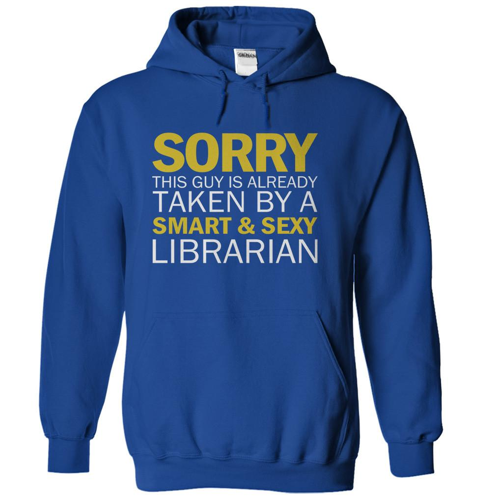 Sorry Guy Taken By Librarian