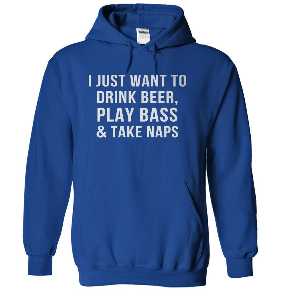 Play Bass, Drink Beer and Take Naps