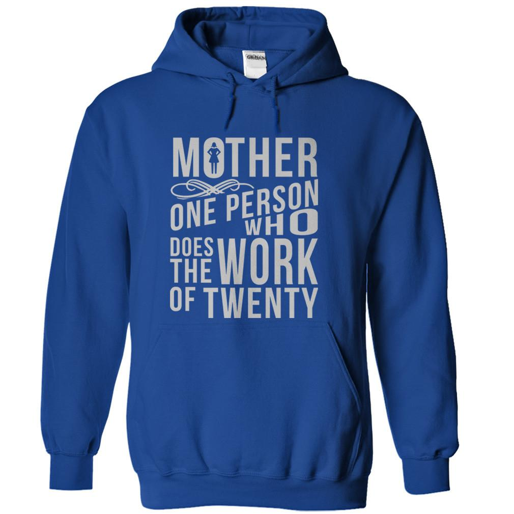 Mother - 1 Person Who Does the Work of 20