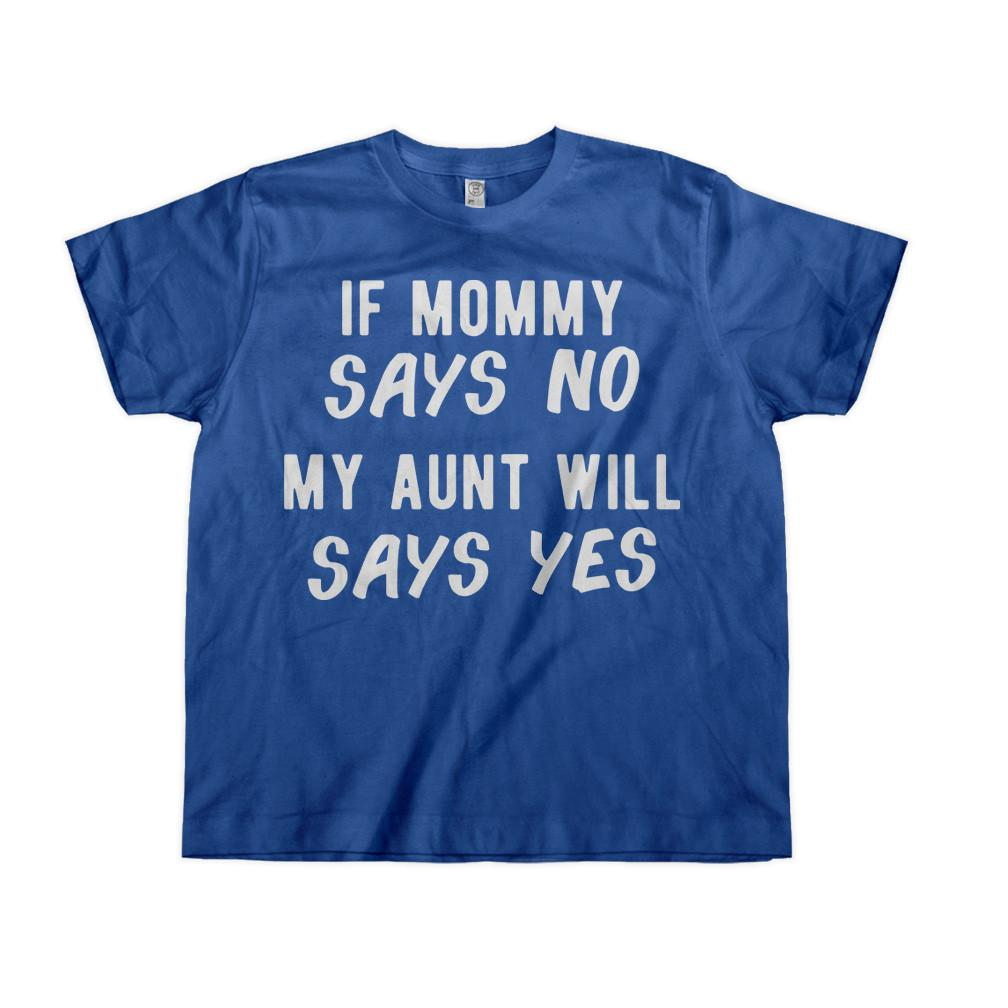 If Mommy Says No, My Aunt Will Say Yes - Kids